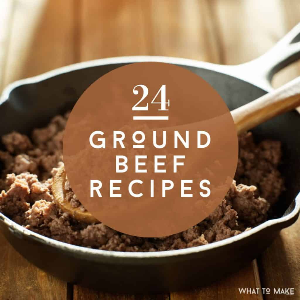 24 Ground Beef Recipes square image for the post What to cook with hamburger meat.