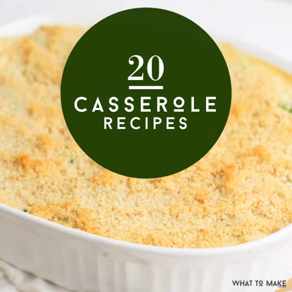 "Square image of a casserole. Text on top of image reads ""20 casserole recipes"""