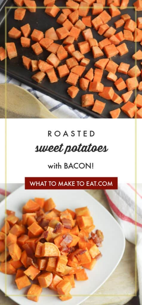 """top image is of sweet potato chunks on a sheet pan. Bottom image is of a plate of roasted sweet potatoes. Test in middle states """"Roasted sweet potatoes with bacon!"""""""