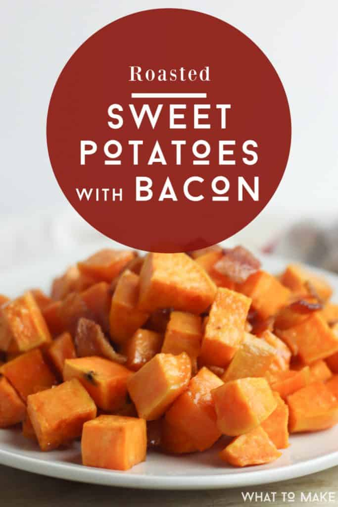 """Plate of roasted diced sweet potatoes with bacon. Text reads """"Roasted Sweet potatoes with bacon"""""""