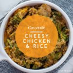 "IMage of a creamy chicken and rice bake. Text reads ""Casserole Cheesy chicken & rice"""