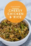 """IMage of a creamy chicken and rice casserole. Text reads """"Casserole Cheesy chicken & rice"""""""