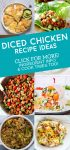 """Dishes made with diced chicken. Text Reads: """"Diced chicken recipe ideas"""""""