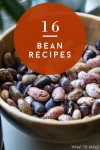 "Bowl of dried beans. Text reads ""16 bean recipes"""