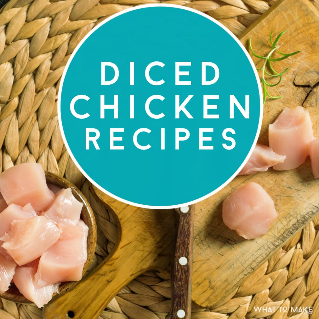 """Diced chicken on a cutting board. Text Reads: """"Diced Chicken Recipes"""""""