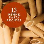 """Picture of a uncooked penne pasta. Text reads """"13 Penne Pasta Recipes"""""""