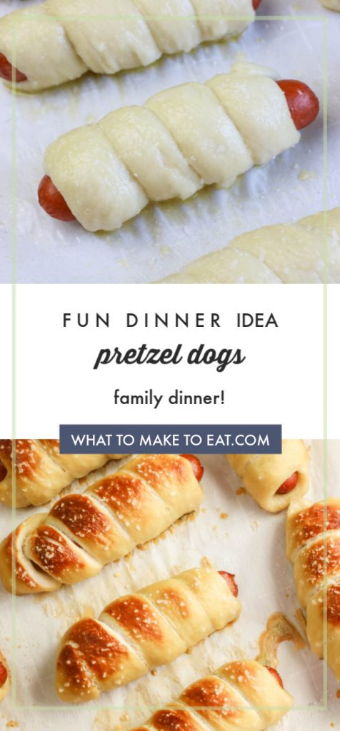 """Top image is of a hot dog wrapped in dough. Bottom image is pretzel hot dogs on a sheet pan. Text reads """"Fun dinner idea - pretzel dogs family dinner!"""""""