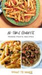 """Three images of dishes cooked with penne pasta. Text reads """"All-time favorite Penne Pasta recipes."""""""