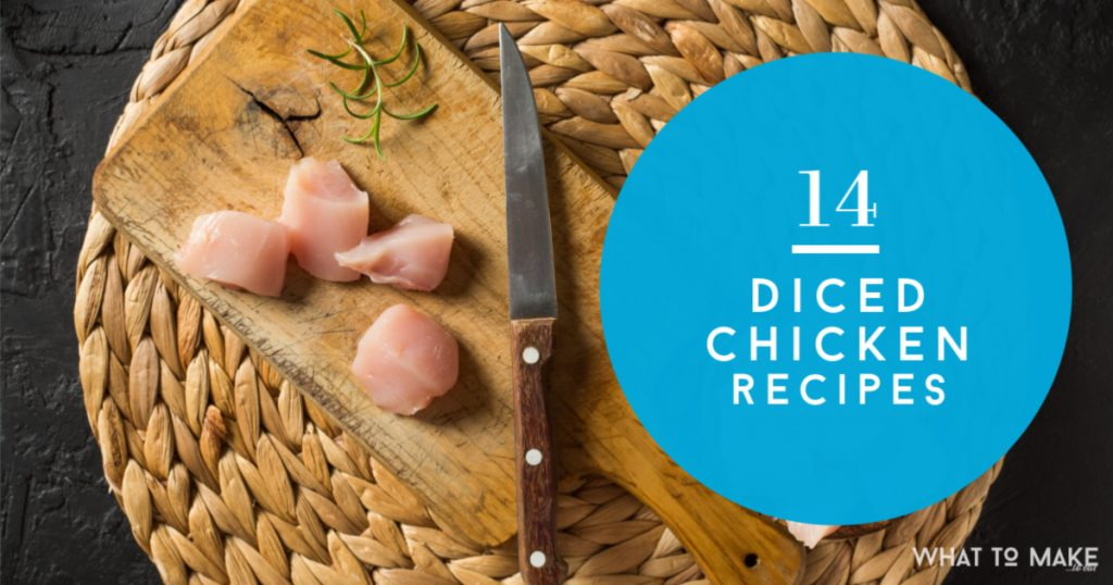 "What to make with diced chicken. Text reads ""14 diced chicken recipes"""