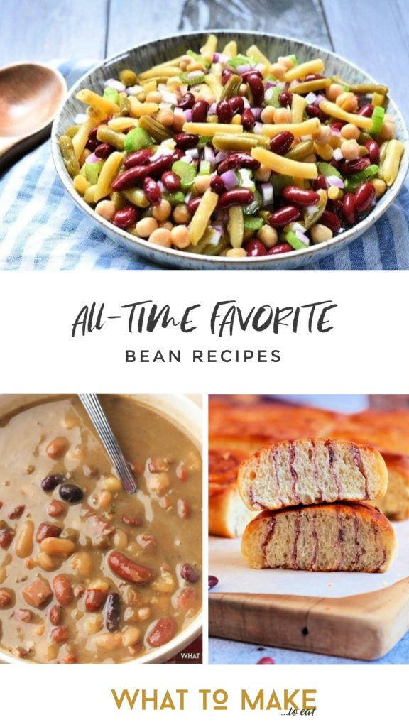 "3 images of what to cook with beans. Text reads ""All-time favorite bean recipes."""