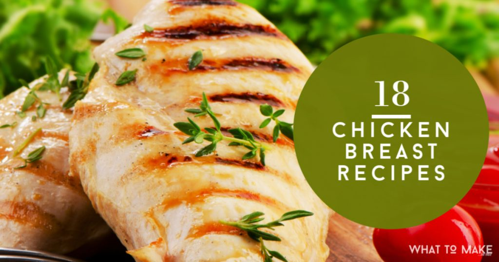 """Picture of a cooked chicken breast. Text reads """"18 chicken breast recipes"""""""