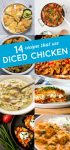"""8 iimages of chipped chicken breast recipes. Text reads """"14 recipes that use diced chicken"""""""