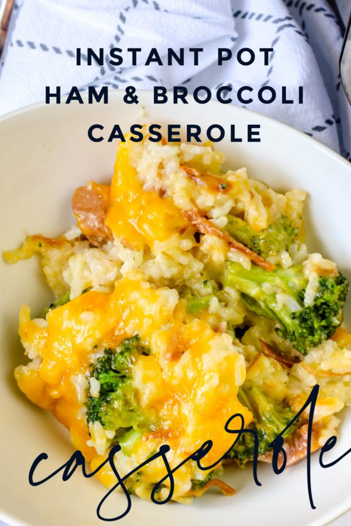 "Bowl that contains ham, broccoli, and rice casserole. Text reads ""instant pot ham & broccoli casserole"""