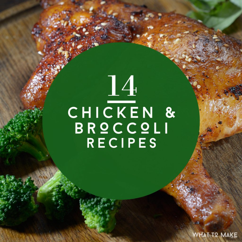 "chicken and broccoli. Text reads ""14 chicken & broccoli recipes"""