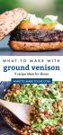 """2 images of foods made with ground deer meat. Text reads """"what to make with ground venison. 9 recipe ideas for dinner"""""""