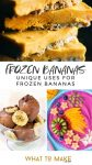 """Collage of frozen banana recipes. Text reads """"Frozen bananas. Unique uses for frozen bananas"""""""