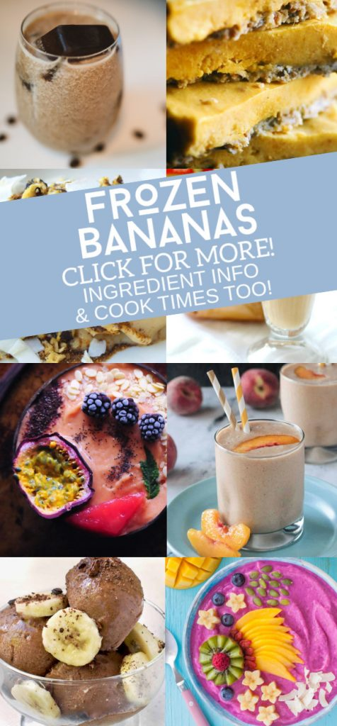 "Collage of frozen banana recipes. Text reads ""Frozen bananas. Click for More! Ingredient info & cook times too!"""
