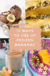 """Collage of frozen banana recipes. Text reads """"13 ways to use up frozen bananas"""""""