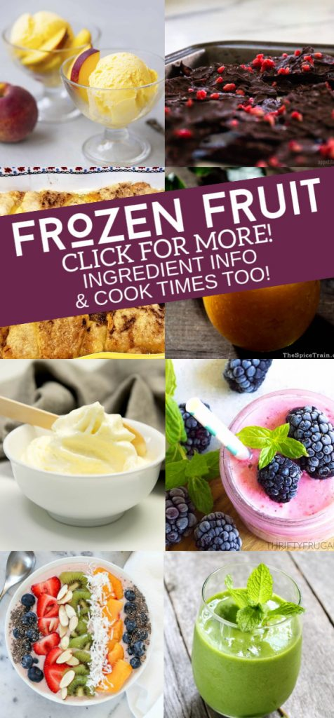"""Collage of foods made from frozen fruit. Text reads """"Frozen Fruit. Click for more! Ingredient info & Cook times too!"""""""
