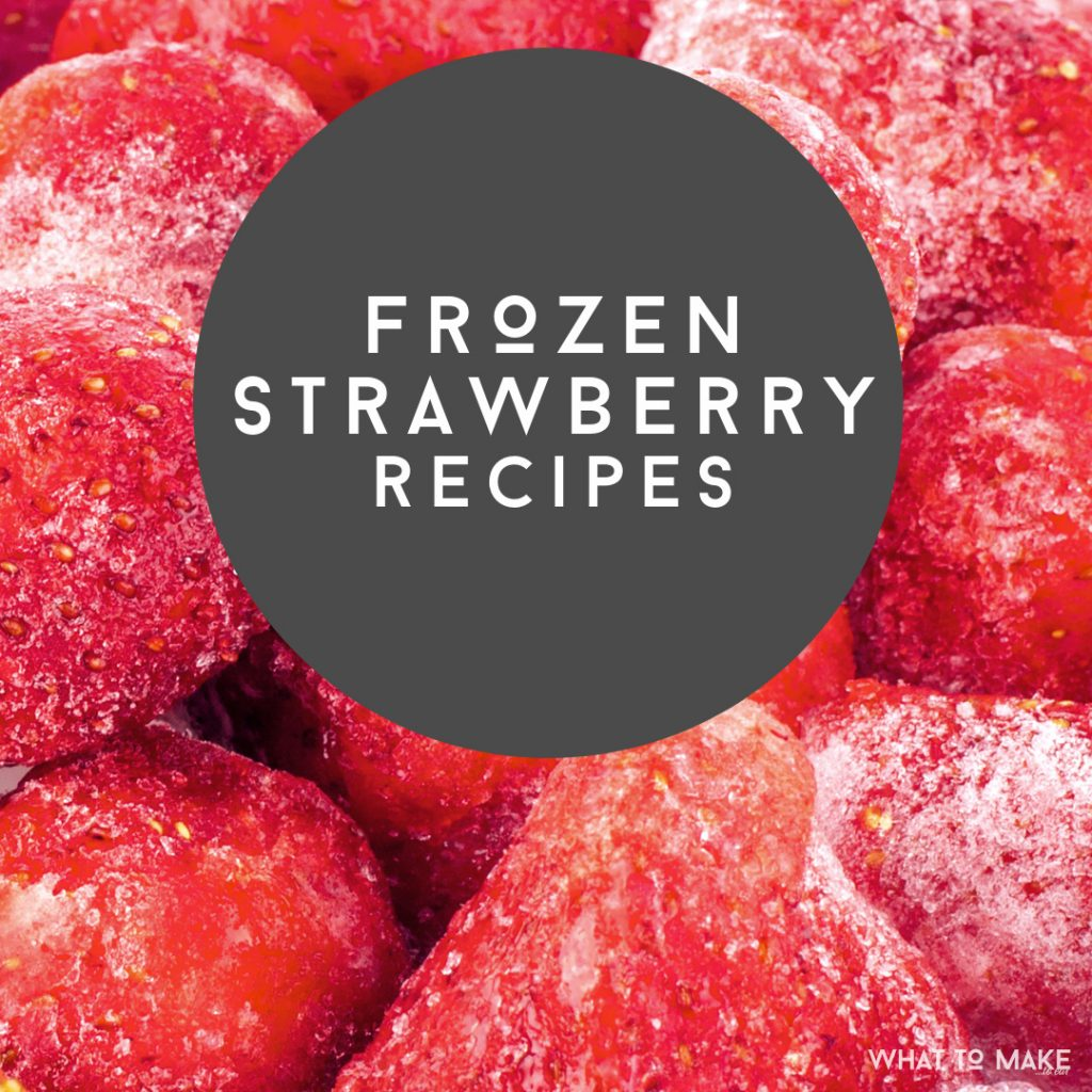 "Image of frozen strawberries. Text reads ""Frozen strawberry recipes"""