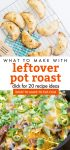 """Images of meals made with leftover pot roast. Text reads """"What to make with leftover pot roast. Click for 20 recipes ideas."""""""