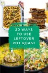 """Images of meals made with leftover pot roast. Text reads """"20 ways to use leftover pot roast"""""""