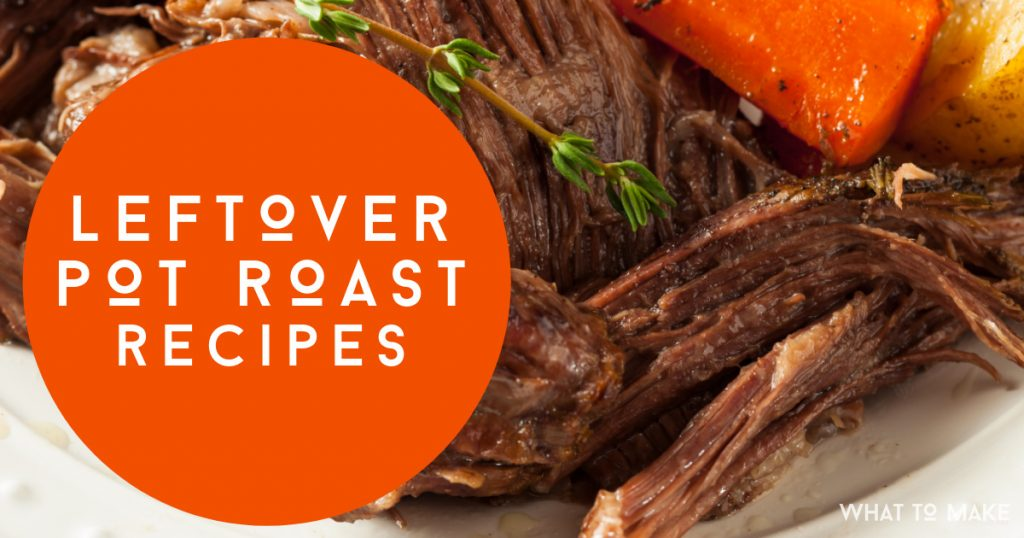 "Image of a pot roast. Text reads ""Leftover Pot Roast Recipes"""