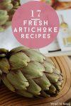 "An artichoke on a cutting board. Text reads ""17 Fresh Artichoke Recipes"""