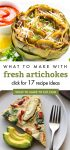 """Images of dishes made with fresh artichokes. Text reads """"What to make with fresh artichokes. Click for 17 recipe ideas"""""""