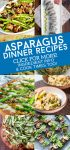 """Images of asparagus dishes. Text reads """"Asparagus Dinner Recipes. Click for more! Ingredient Info & Cook Times Too!"""""""