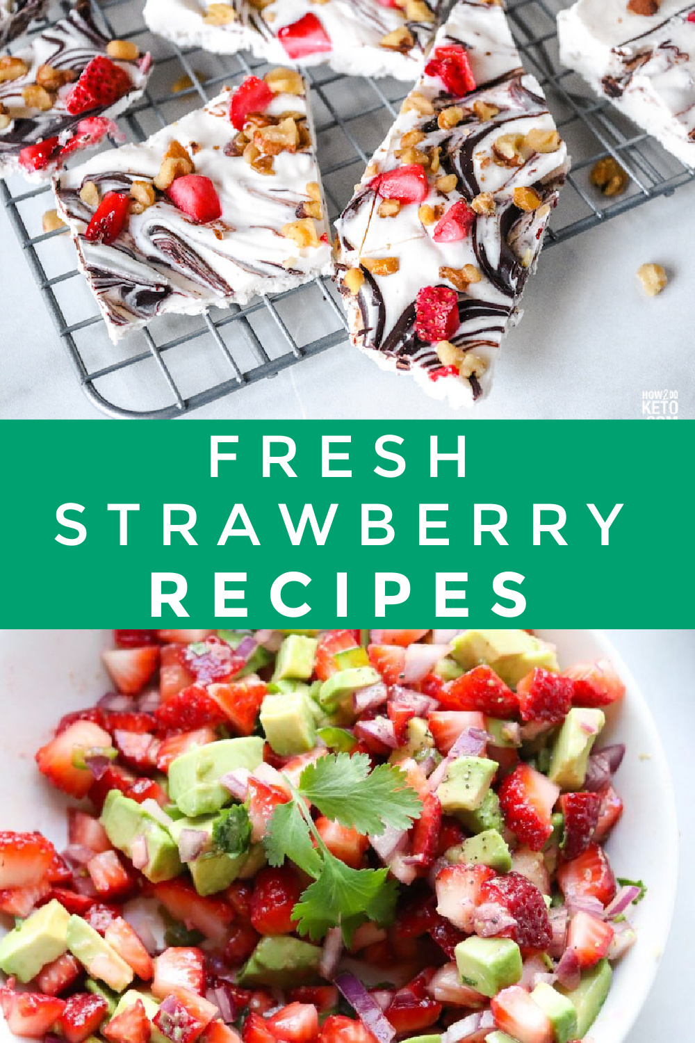 "Images of dishes made with fresh strawberries. Text reads ""Fresh strawberry recipes"""