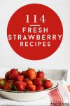 "Image of fresh strawberries. Text reads ""114 Fresh Strawberry Recipes"""