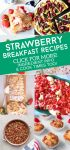 "Images of dishes made with fresh strawberries. Text reads ""Strawberry Breakfast Recipes. Click for more! Ingredient Info & Cook Times Too!"""