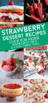 "Images of dishes made with fresh strawberries. Text reads ""Strawberry Dessert Recipes. Click for more! Ingredient Info & Cook Times Too!"""