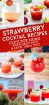 "Images of dishes made with fresh strawberries. Text reads ""Strawberry Coctail Recipes. Click for more! Ingredient Info & Cook Times Too!"""