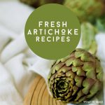 "An artichoke on a cutting board. Text reads ""Fresh Artichoke Recipes"""