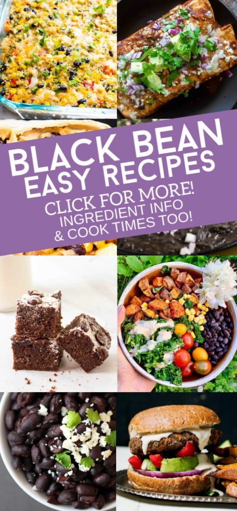 """Images of dishes made with black beans. Text reads """"Black Bean Easy Recipes. Click for more. Ingredient Info & Cook times too!"""""""