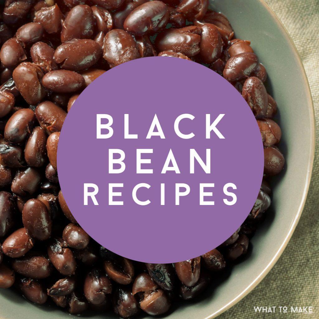 "Bowl of black beans. Text reads ""Black bean recipes"""