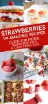 "Images of dishes made with fresh strawberries. Text reads ""Strawberries-114 Amazing Recipes. Click for more! Ingredient Info & Cook Times Too!"""