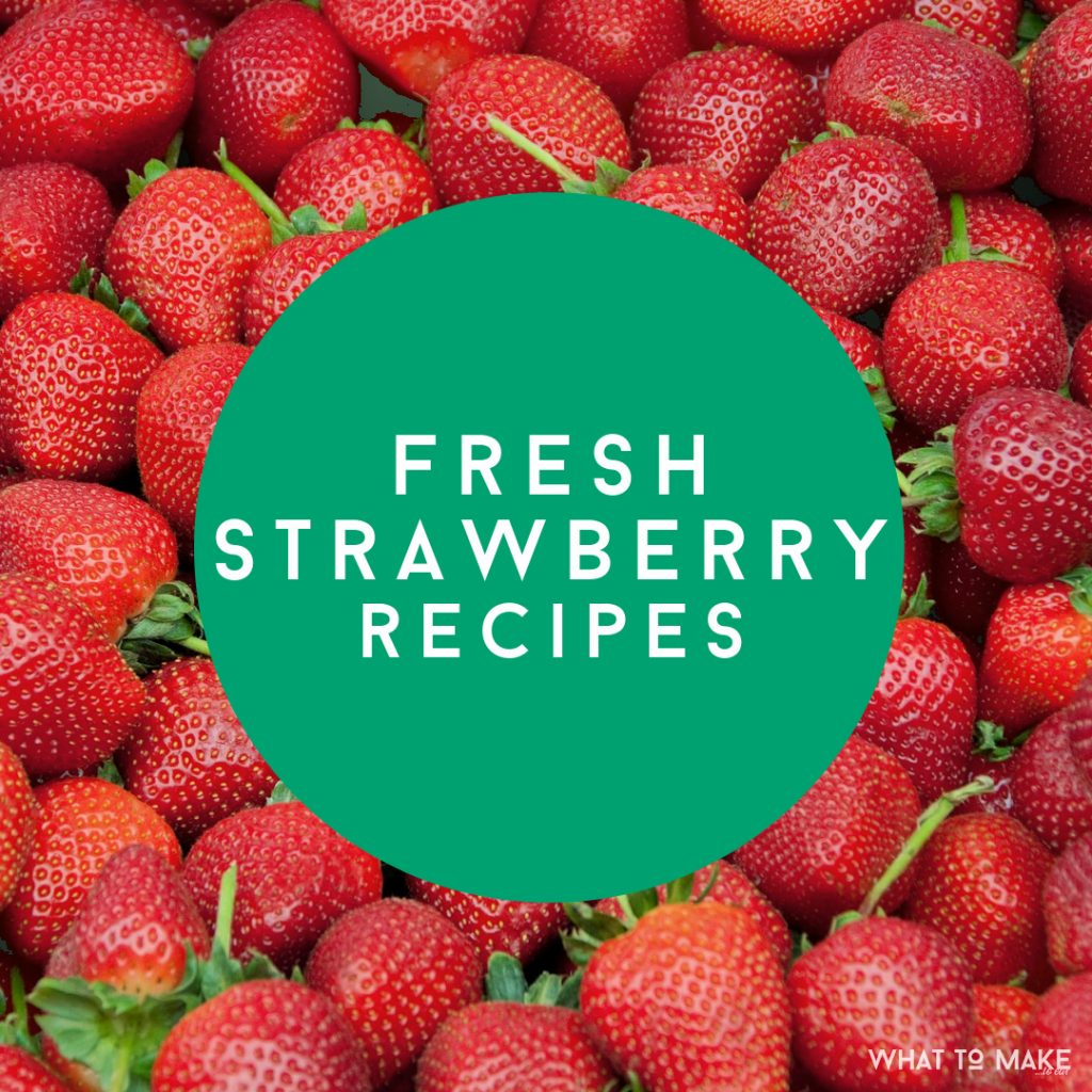 "Image of fresh strawberries. Text reads ""Fresh Strawberry Recipes"""