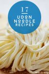 """Image of uncooked udon noodles. Text reads """"17 Udon Noodle Recipes"""""""
