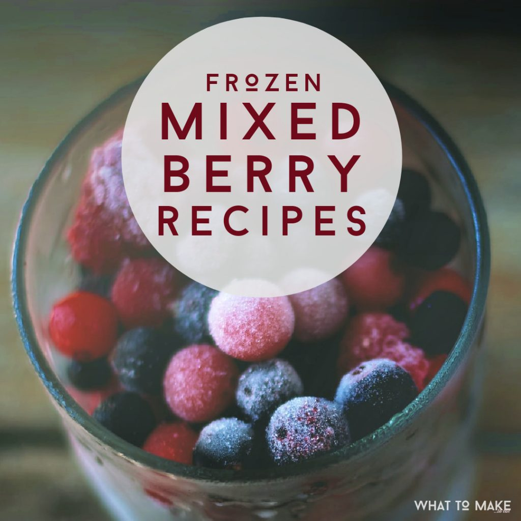 """A cup of frozen mixed berries. Text reads """"22 Frozen Mixed Berry Recipes"""""""