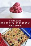 """Several images of dishes made with frozen mixed berries. Text reads """"Frozen Mixed Berry Recipes"""""""