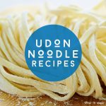 """Image of uncooked udon noodles. Text reads """"Udon Noodle Recipes"""""""