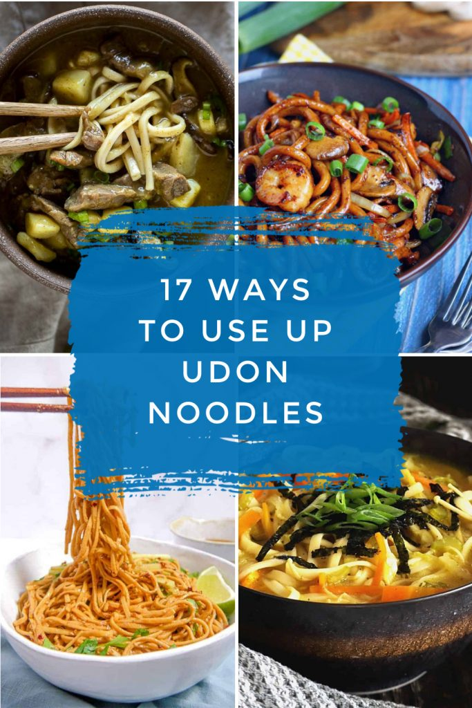 """Images of dishes made with Udon Noodles. Text reads """"17 ways to use up udon noodles"""""""