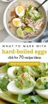 """Images of dishes made with hard-boiled eggs. Text reads """"What to make with hard-boiled eggs. Click for 70 recipe ideas"""""""