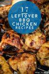 "BBQ chicken. Text Reads ""17 Leftover BBQ chicken recipes"""