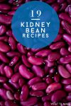 """Dried Kidney Beans. Text Reads """"19 Kidney Bean Recipes"""""""