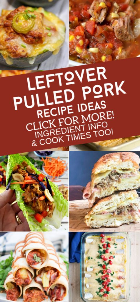 """Images of dishes made with leftover pulled pork. Text reads """"leftover pulled pork recipe ideas. Click for more! Ingredient info & cook times too!"""""""