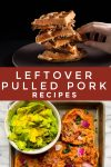 """Images of dishes made with leftover pulled pork. Text reads """"leftover pulled pork recipes"""""""
